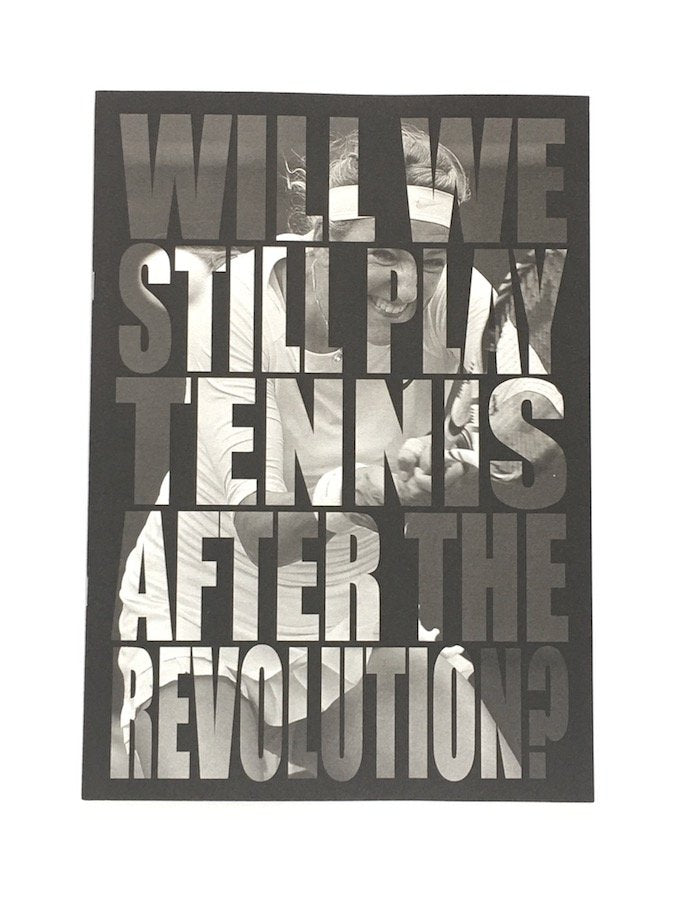Dan Mitchell - Will We still play tennis after the Revolution? - Fanzine