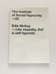 Like Stupidity, Evil is Self-Hypnotic by Edie McKay