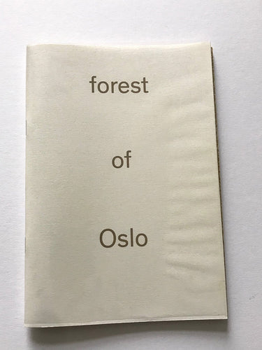 Forest of Oslo, Fanzine by Thomas Kim, 2012  Edition of only 50