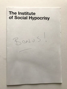 Institute of Social Hypocrisy Bonus fanzine. Produced in conjunction with Kunstakademi Norge.