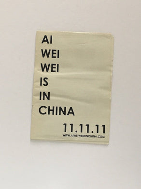 Ai Wei Wei is in China - Exhibition catalogue 2011
