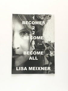 Lisa Meixner - 1 Becomes 2 Become 3 Become all - Fanzine