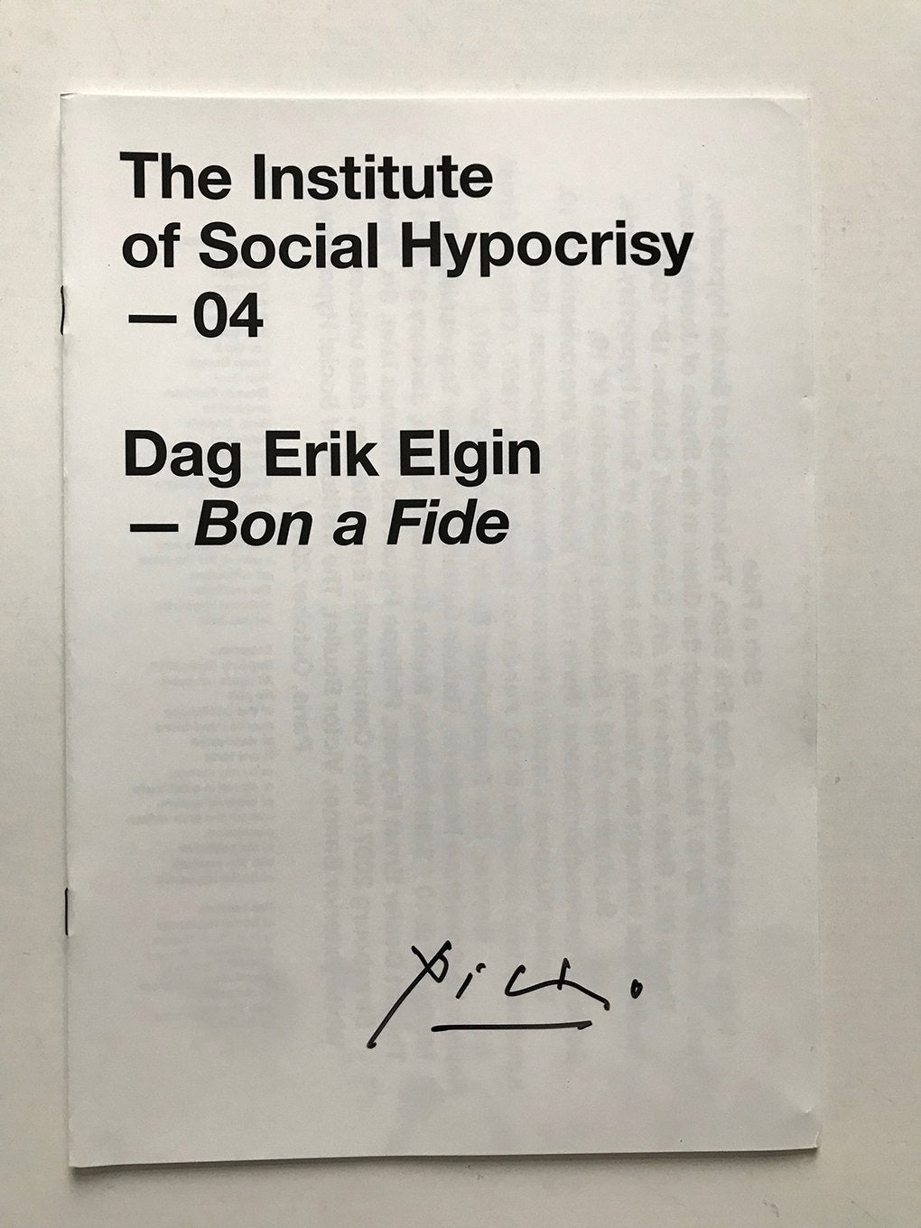 Dag Erik Elgin - Fanzine produced by The Institute of Social Hypocrisy, signed 'Picasso'