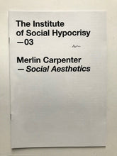Load image into Gallery viewer, Social Aesthetics by Merlin Carpenter, Fanzine signed by the artist.