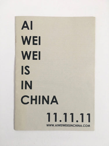 Ai Wei Wei is in China, 11.11.11 project in Berlin, 2011 - Publication and poster