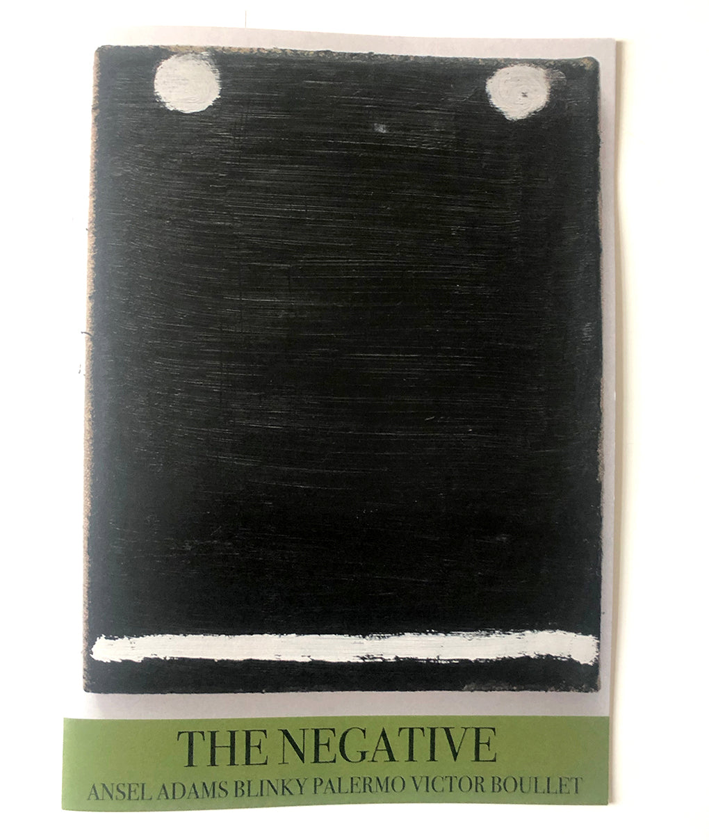 The Negative - Ansel Adams Blinky Palermo Victor Boullet - Fanzine