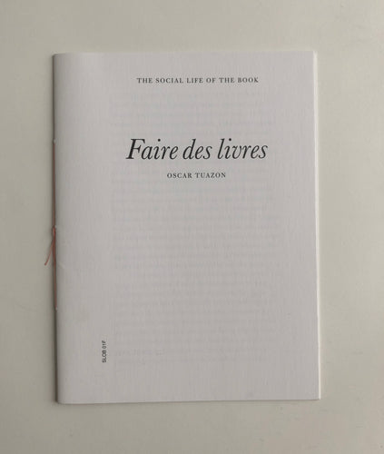 Oscar Tuazon - Faire des Livres: the social life of the book