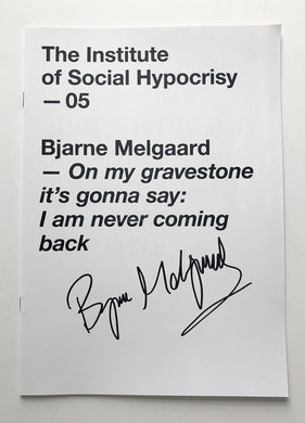Bjarne Melgaard - 'On my gravestone it's gonna say: I'm never coming back' signed zine