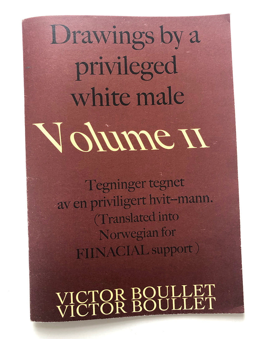 Victor Boullet - Drawings by a Privileged White Male. Volume II