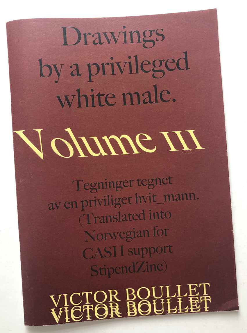 Victor Boullet - Drawings by a Privileged White Male. Volume III
