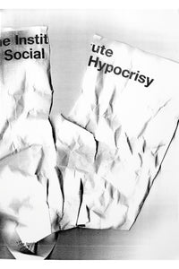 The Institute of Social Hypocrisy Unique Prints from 2009.