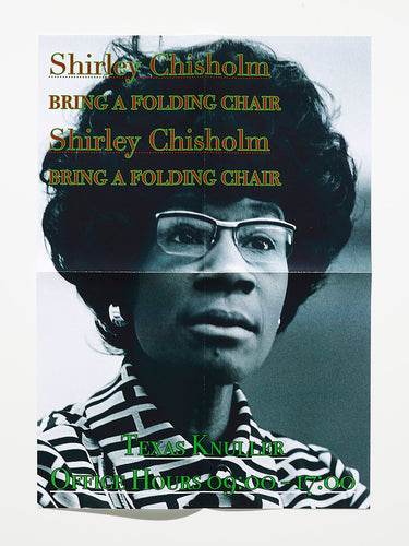Poster President Shirley Chisholm By  Texas Knuller