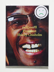 sadZine#8  President Shirley Chisholm By Texas Knuller