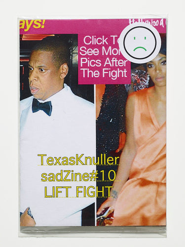 sadZine#10  LIFT FIGHT By  Texas Knuller