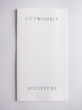 Load image into Gallery viewer, Cy Twombly - Exhibition catalogue from 'Sculpture' at Gagosian London 2019