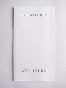 Cy Twombly - Exhibition catalogue from 'Sculpture' at Gagosian London 2019