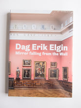 Load image into Gallery viewer, Dag Erik Elgin - Mirror Falling from the Wall