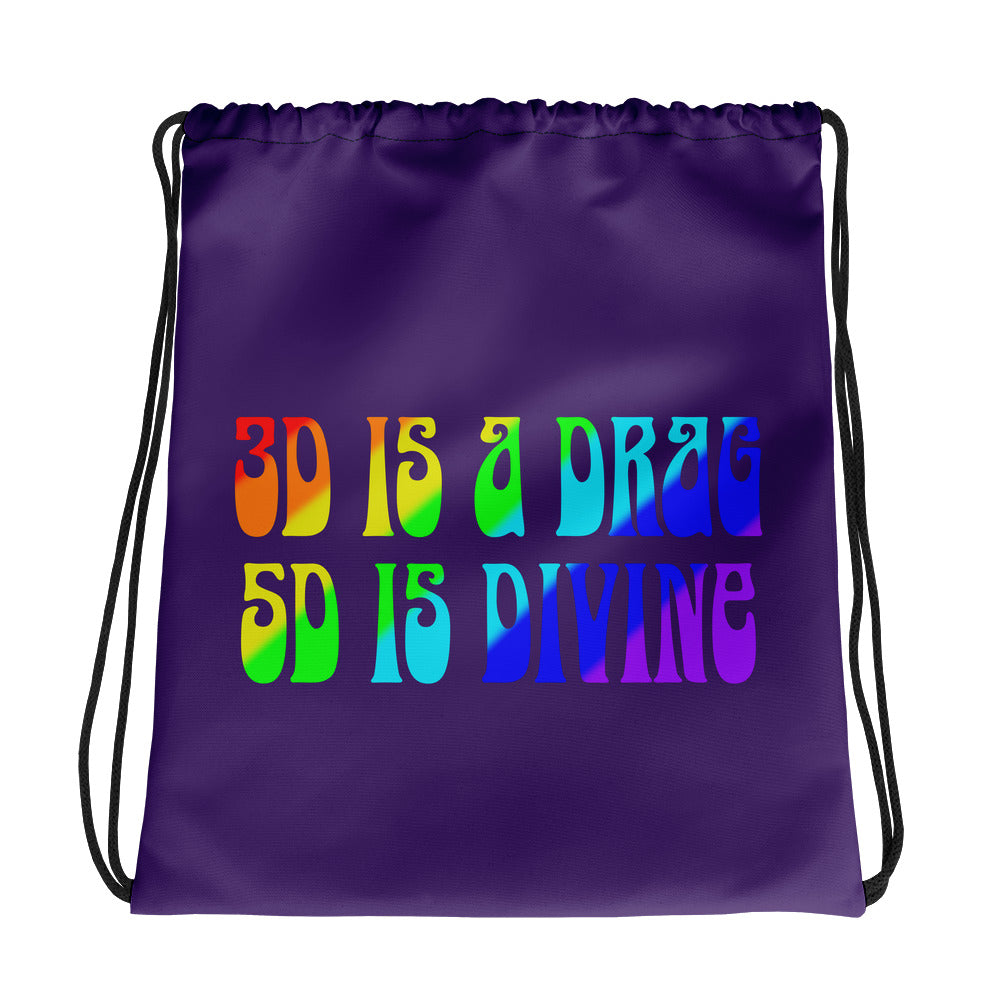 3D Is A Drag, 5D Is Divine - Drawstring Bag - StarSeed Gear