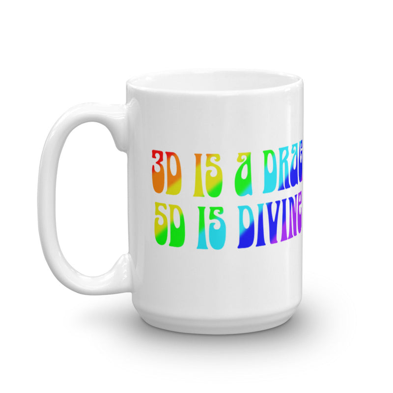 3D Is a Drag 5D Is Divine - Mug - StarSeed Gear