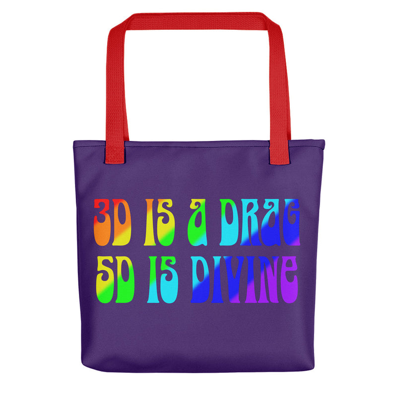 3D Is a Drag, 5D Is Divine - Tote Bag - StarSeed Gear