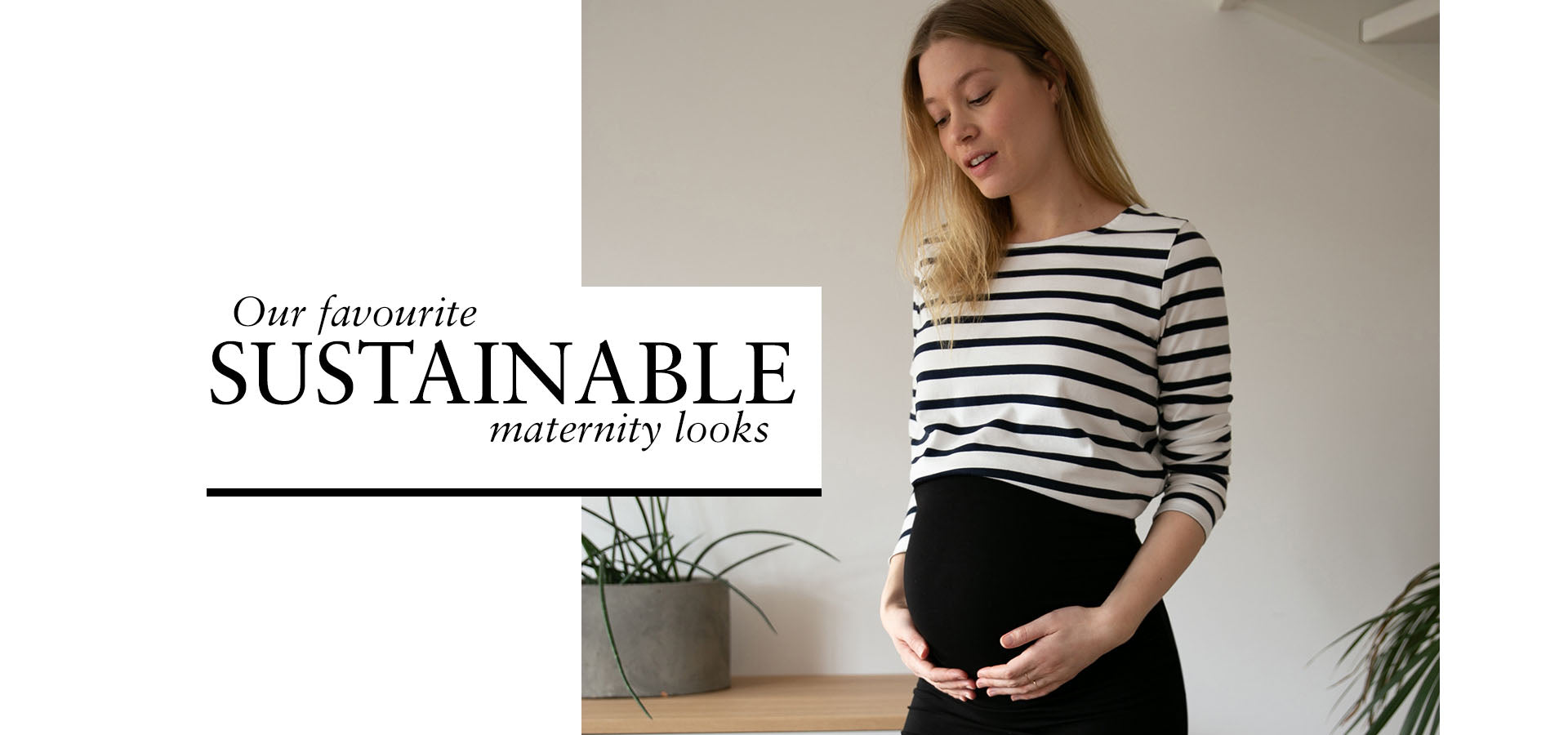 Our favourite sustainable maternity looks