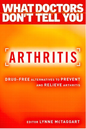 Arthritis: Drug-Free Alternatives to Prevent and Relieve Arthritis Lynne McTaggart