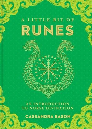 A Little Bit of Runes: An Introduction to Norse Divination Cassandra Eason