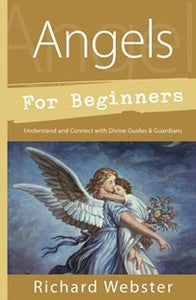 Angels For Beginners Richard Webster