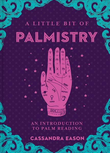 A Little Bit of Palmistry: An Introduction to palm reading Cassandra Eason