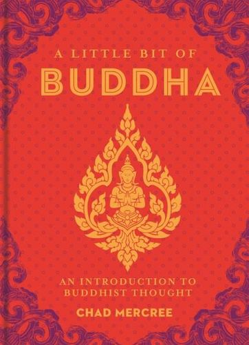 A Little Bit of Buddha - An introduction to Buddhist Thought