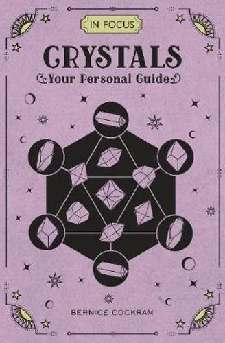 In Focus Crystals: Your Personal Guide - Bernice Cockram
