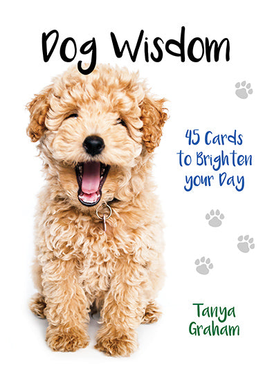 Dog Wisdom 45 Cards to Brighten your Day! Tanya Graham