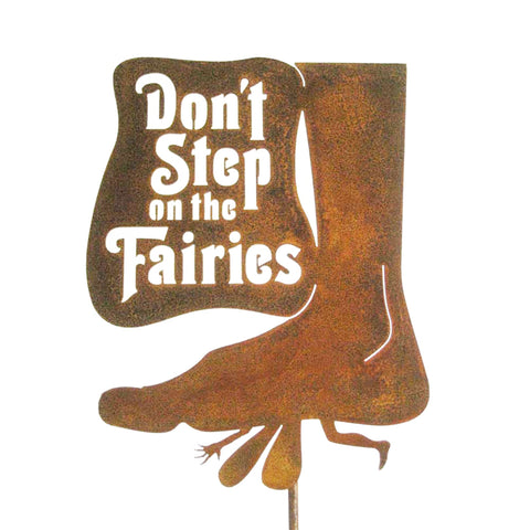 Don't Step On The Fairies Garden Stick Sign