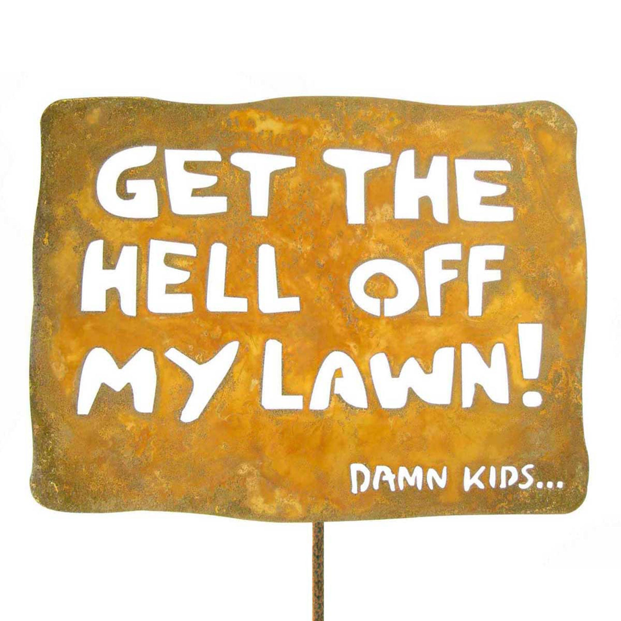Get The Hell Off My Lawn Garden Stick Sign