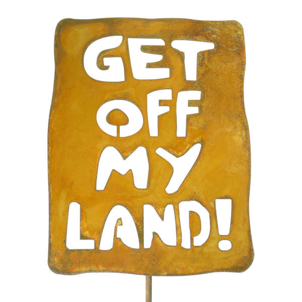 Get Off My Land Garden Stick Sign