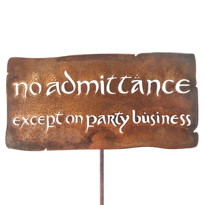 No Admittance Except On Party Business Garden Stick Sign