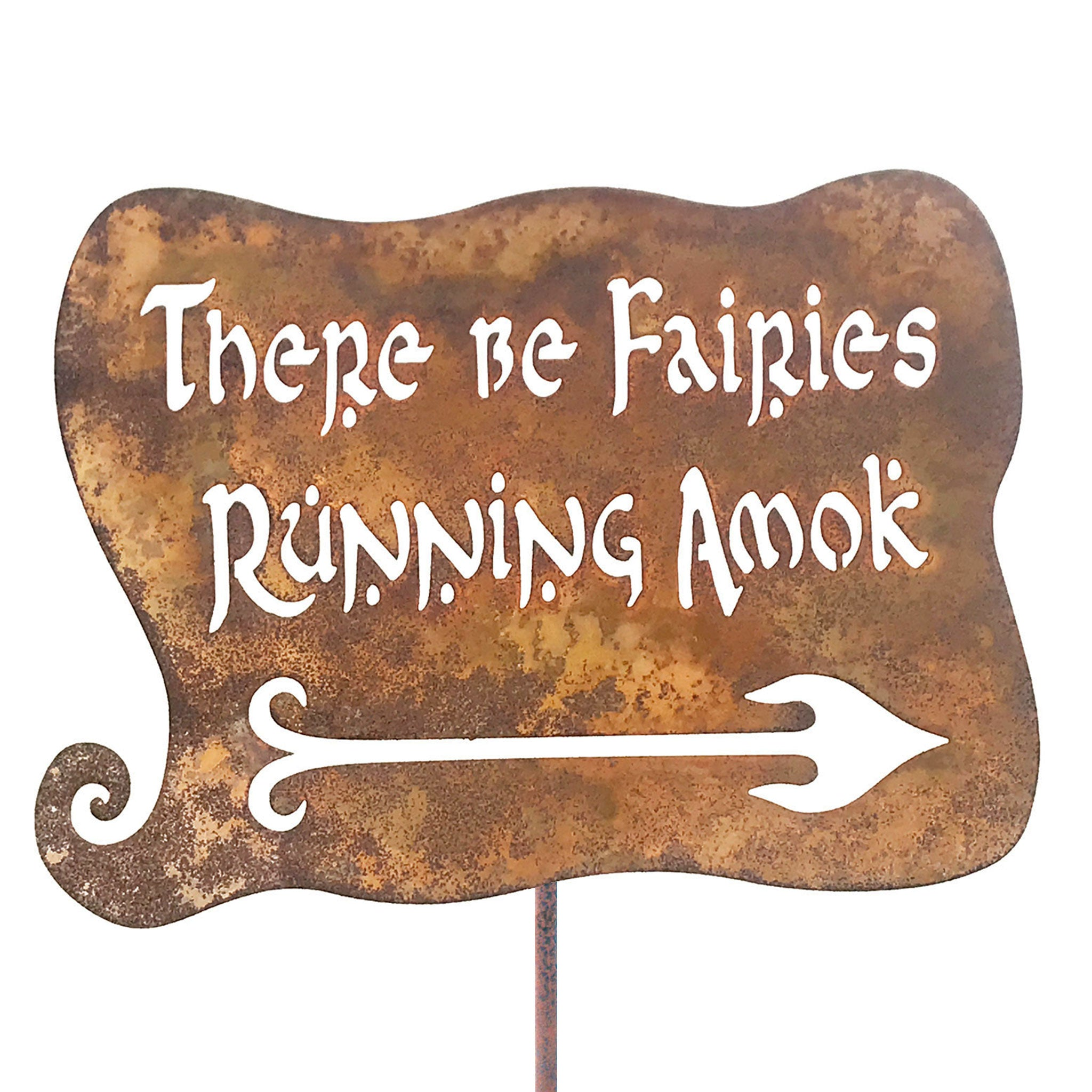 There Be Fairies Running Amok Garden Stick Sign
