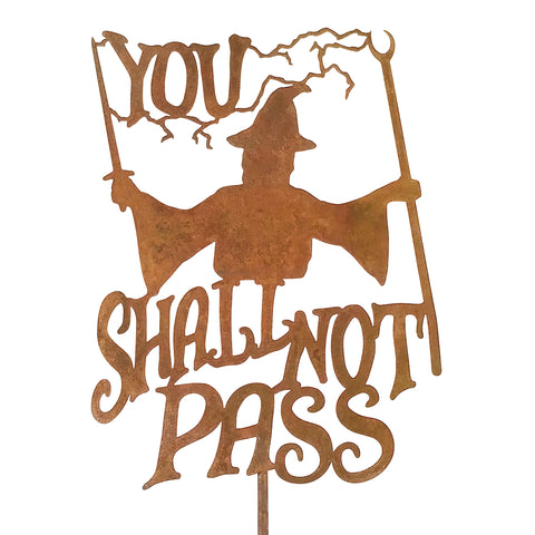 You Shall Not Pass Garden Stick Sign