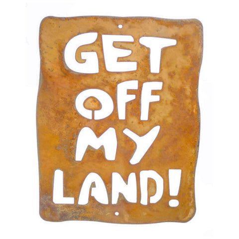 Get Off My Land Wall Mount Sign