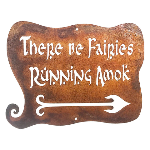 There Be Fairies Running Amok Wall Mount Sign