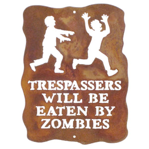 Trespassers Will Be Eaten By Zombies Wall Mount Sign