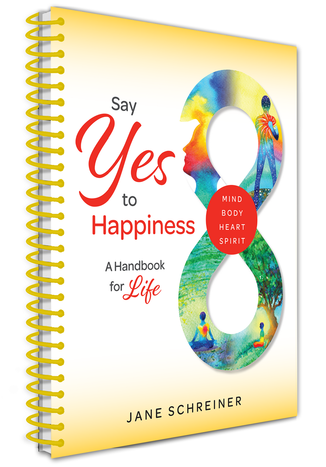 Say Yes to Happiness: A Handbook for Life - Yellow Sprial