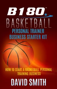 B180 Basketball Personal Trainer Business Starter - PDF's