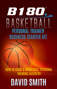 B180 Basketball Personal Trainer Business Starter Kit- Ebook