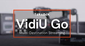 Live Streaming to Multiple Destinations with the VidiU Go