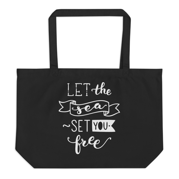 Large Organic Tote Bag - Let The Sea Set You Free