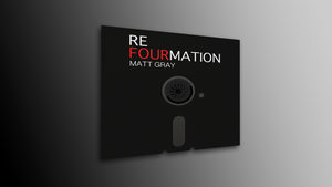 ReFourmation (LTD ED CDs In Presentation Box & Downloads PLUS EXTRAS) - Matt Gray