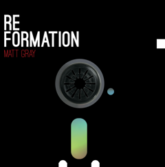 Reformation (CDs & Downloads) - Matt Gray