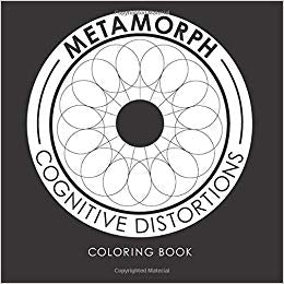Metamorph: Cognitive Distortions Coloring Book