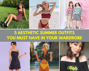5 Aesthetic Summer Outfits You Must Have In Your Wardrobe